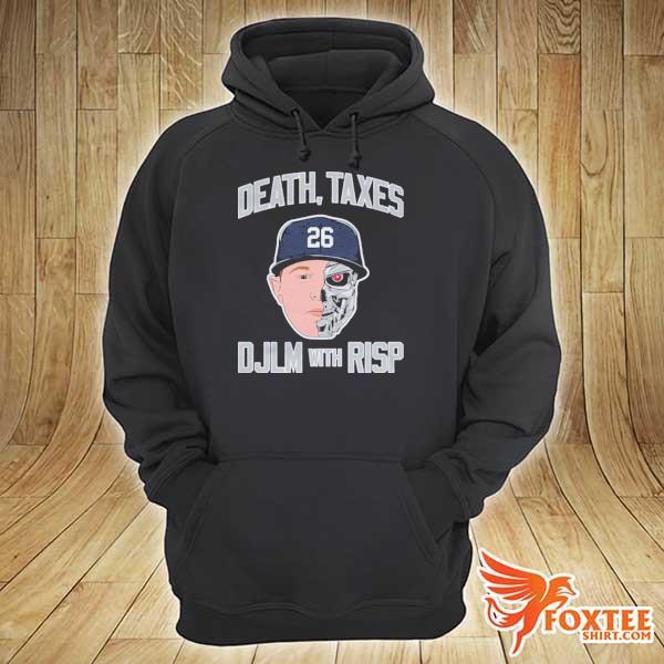 Death Taxes Djlm With Risp Tee Shirt hoodie