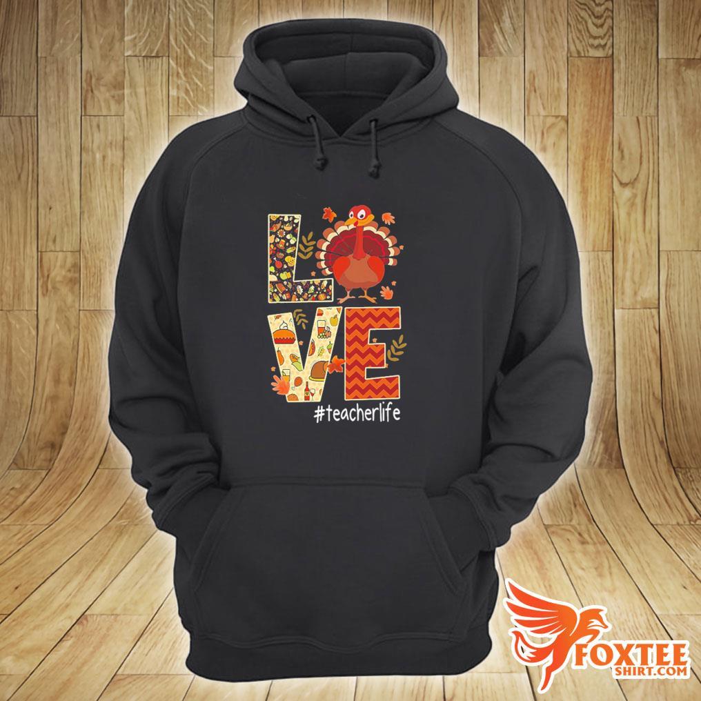 Funny Love Teacher Life Turkey Thanksgiving #Teacherlife Premium Tee Shirt hoodie