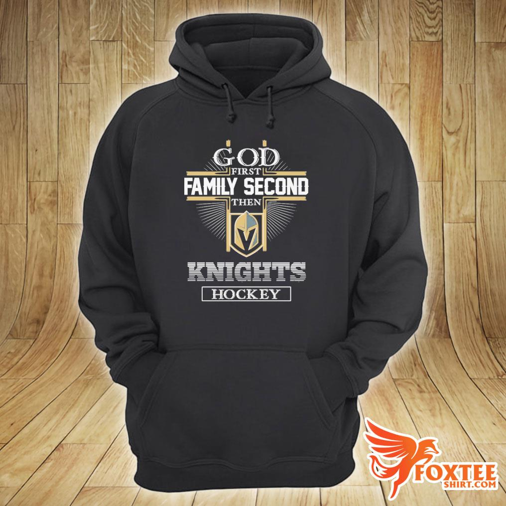 God First Family Second Then Knights Football Shirt hoodie