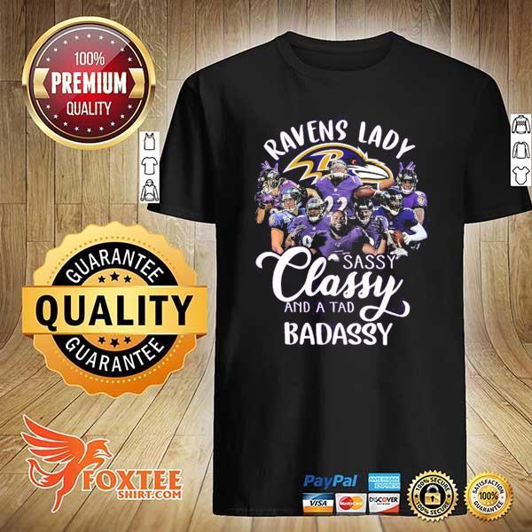 Ravens Lady Sassy Classy And A Tad Badassy Shirt