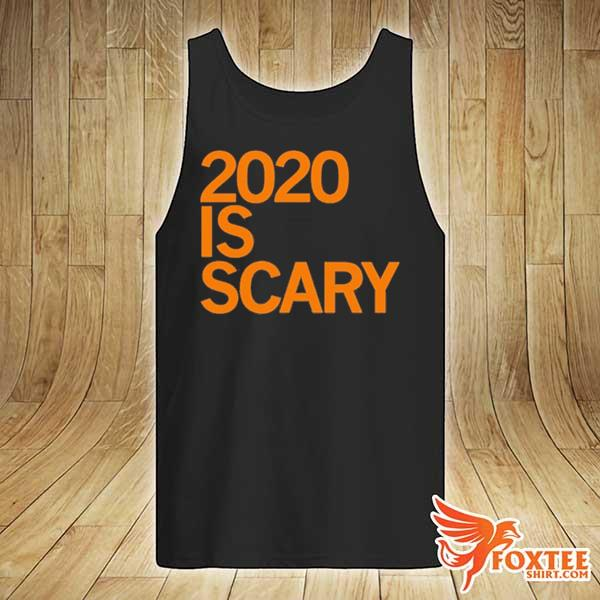 2020 IS SCARY SHIRT tank-top
