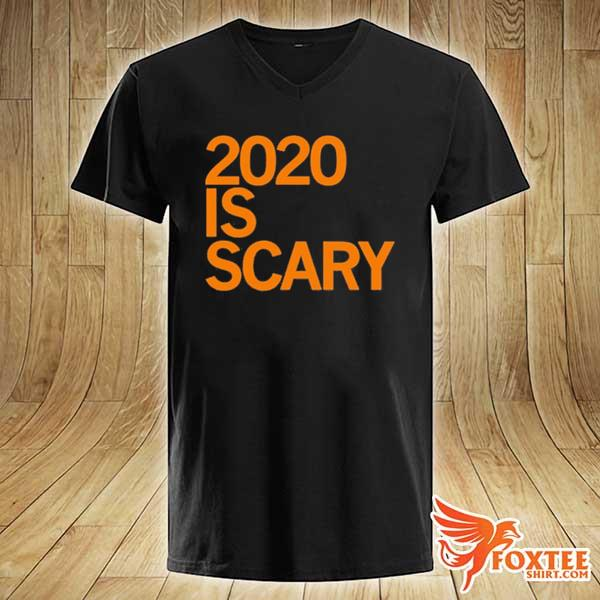 2020 IS SCARY SHIRT v-neck