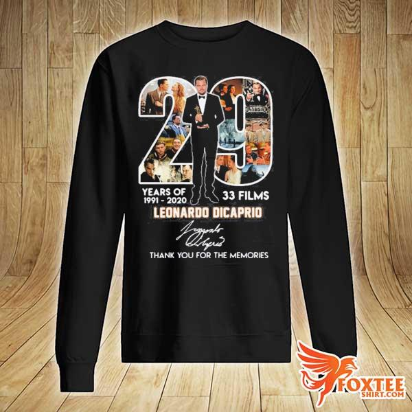 29 YEARS OF 1991 2020 33 FILMS LEONARDO DICAPRIO SIGNATURE THANK YOU FOR THE MEMORIES SHIRT sweater