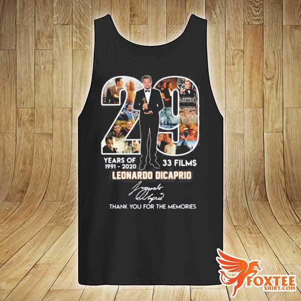 29 YEARS OF 1991 2020 33 FILMS LEONARDO DICAPRIO SIGNATURE THANK YOU FOR THE MEMORIES SHIRT tank-top