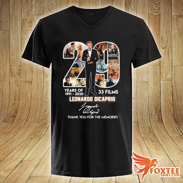 29 YEARS OF 1991 2020 33 FILMS LEONARDO DICAPRIO SIGNATURE THANK YOU FOR THE MEMORIES SHIRT v-neck