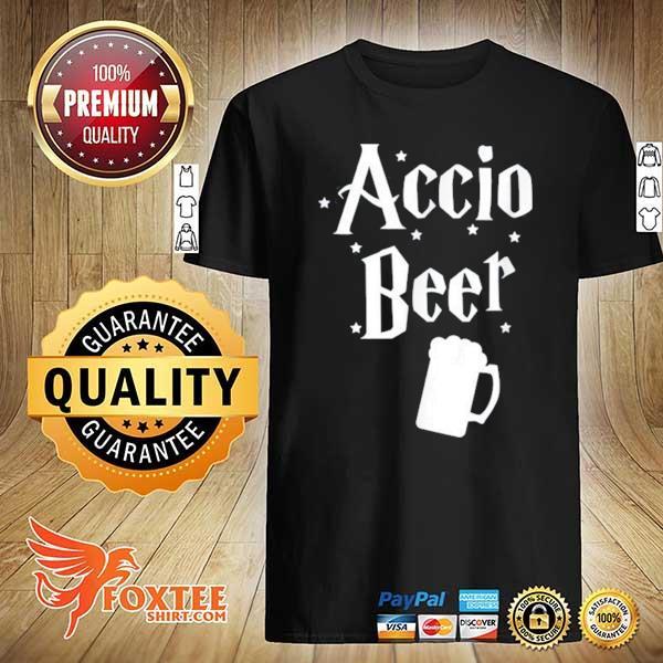 Accio Beer Shirt St. Patricks Day Movie Lover Drinking Gift Shirt