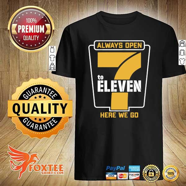 Always Open 7 To Eleven Here We Go Football Shirt