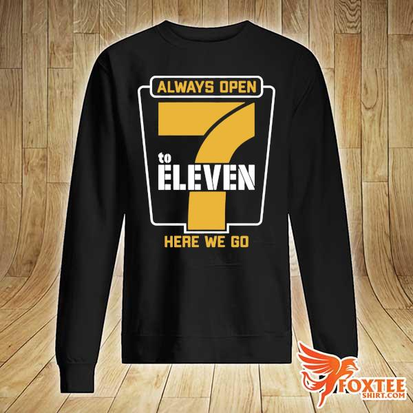 Always Open 7 To Eleven Here We Go Football Shirt sweater