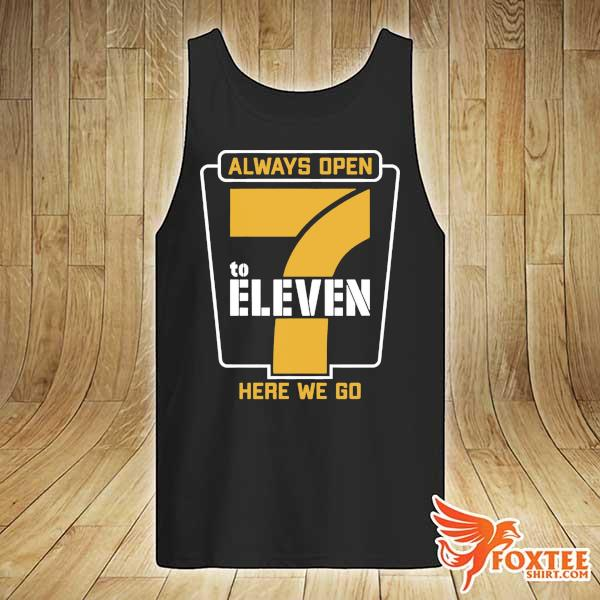 Always Open 7 To Eleven Here We Go Football Shirt tank-top