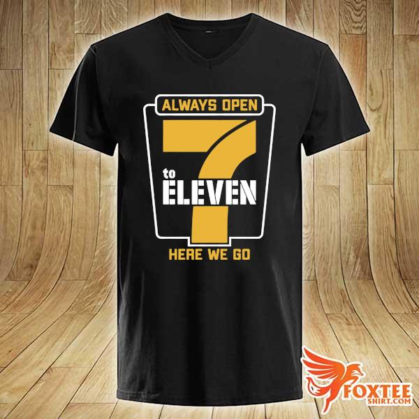 Always Open 7 To Eleven Here We Go Football Shirt v-neck