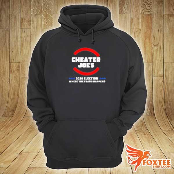 2020 cheater joe s 2020 election where the fraud happens sweats hoodie