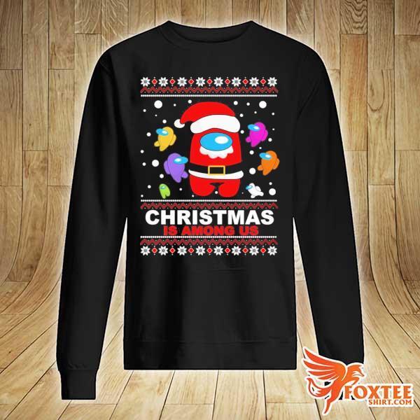 2020 christmas is among us sweats sweater