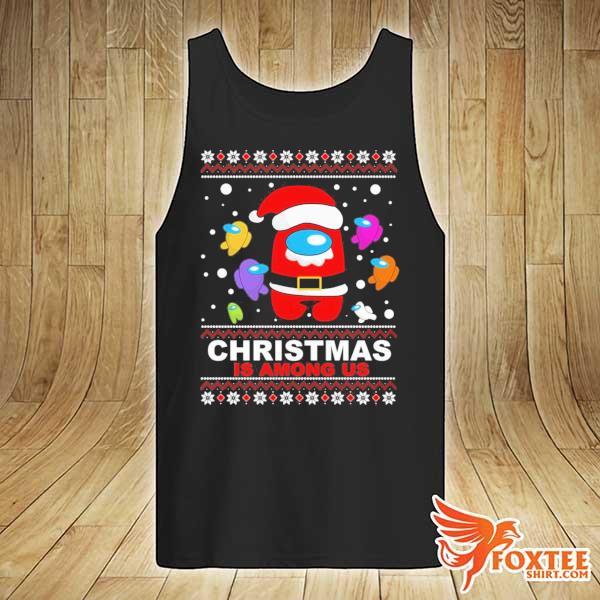 2020 christmas is among us sweats tank-top
