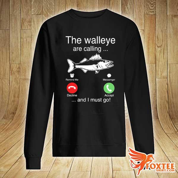 2020 the walleye are calling and i must go fish sweats sweater