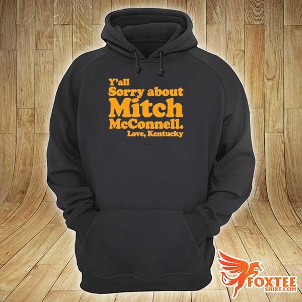 2020 y'all sorry about mitch mcconnell love kentucky s hoodie