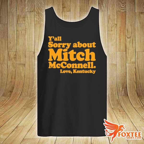 2020 y'all sorry about mitch mcconnell love kentucky s tank-top