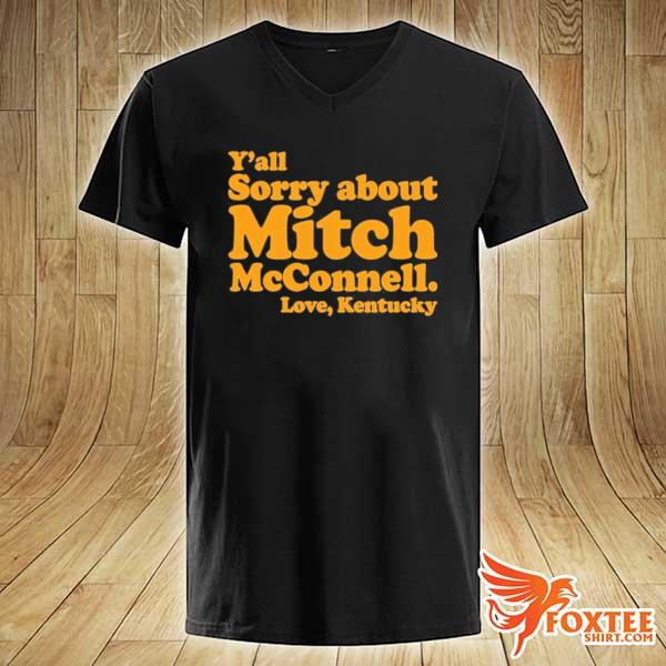 2020 y'all sorry about mitch mcconnell love kentucky s v-neck