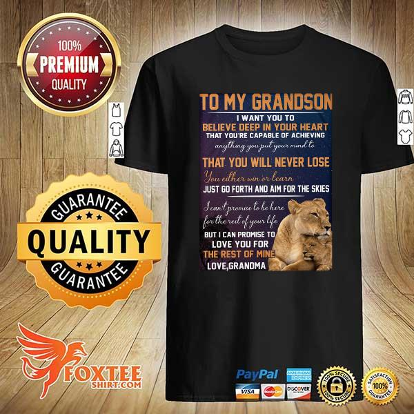 To My Grandson I Want You To Believe Deep In Your Heart That You're Capable Of Achieving Sweatshirt