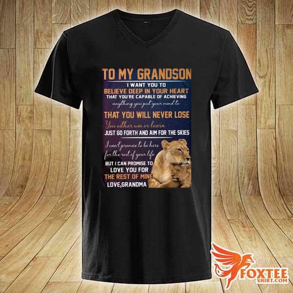 To My Grandson I Want You To Believe Deep In Your Heart That You're Capable Of Achieving Sweats v-neck