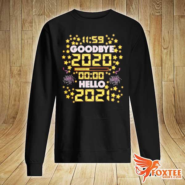 11 59 Goodbye 2020 00 00 Hello 2021 Happy New Year 2021 s sweater