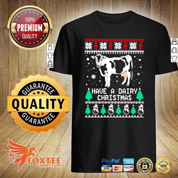 2020 have a dairy ugly christmas shirt
