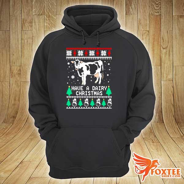 2020 have a dairy ugly christmas s hoodie