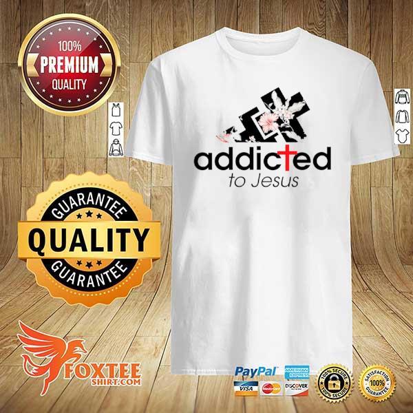 Addicted to Jesus shirt