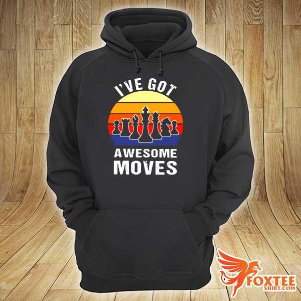 Chess Play Classic I've Got Awesome Movies Vintage Retro s hoodie