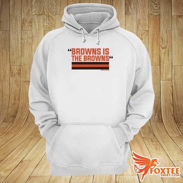 2021 The Browns Is The Browns Shirt hoodie