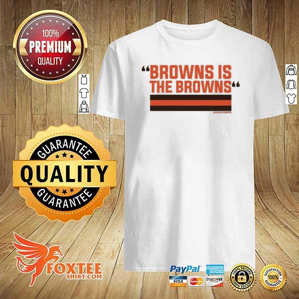 2021 The Browns Is The Browns Shirt