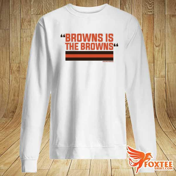 2021 The Browns Is The Browns Shirt sweater