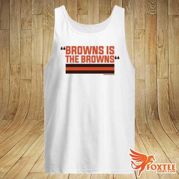 2021 The Browns Is The Browns Shirt tank-top
