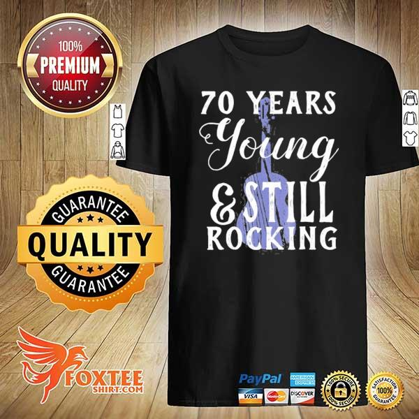 70 years old still rocking guitar for 70th birthday shirt
