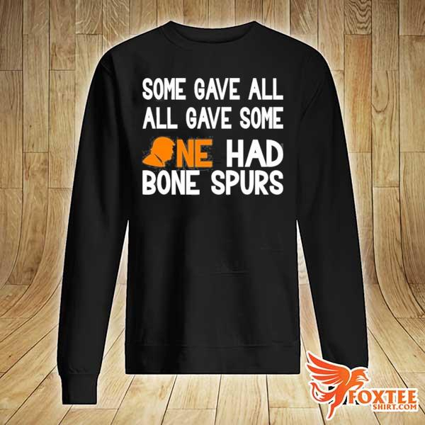 Anti Trump veterans some gave all one had bone spurs meme s sweater