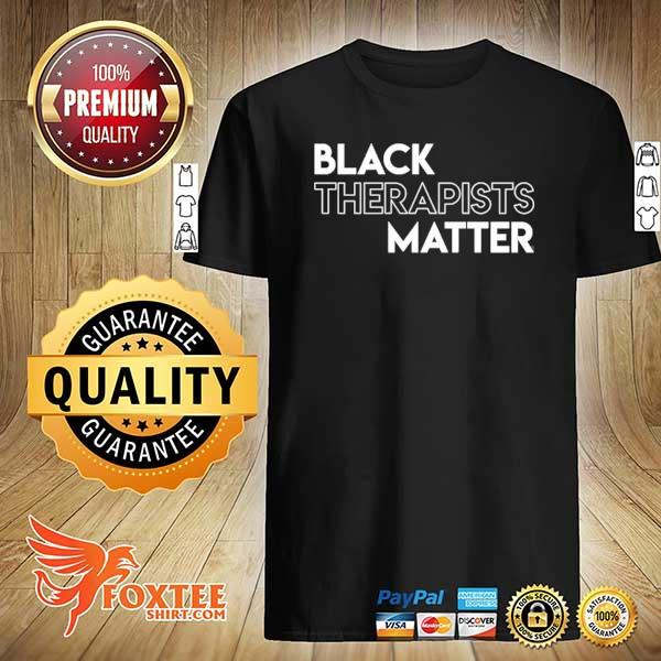 Black therapists matter african history month shirt
