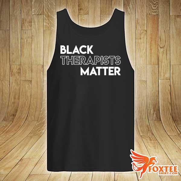 Black therapists matter african history month s tank-top