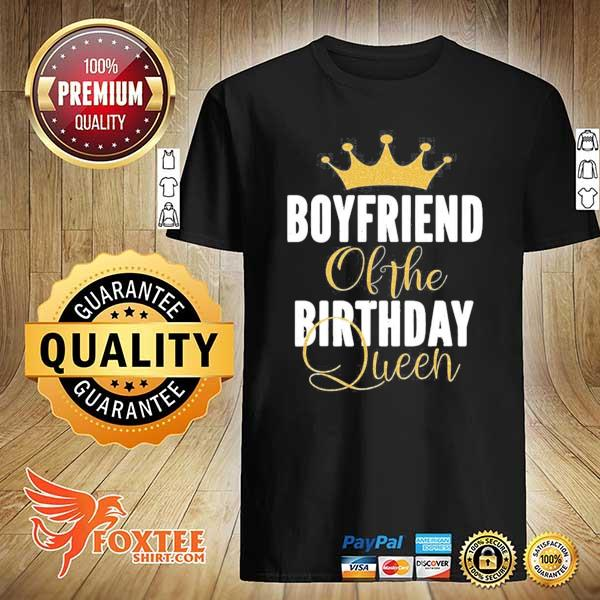 Boyfriend of the birthday queen girl bday party gift for her shirt