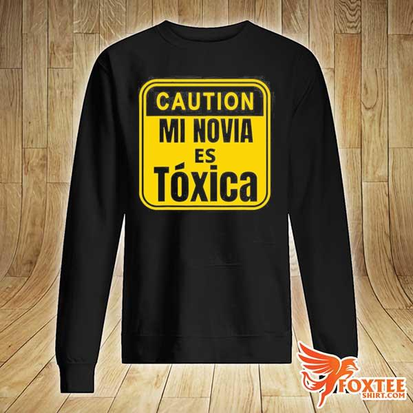 Caution mi novia es toxica s sweater