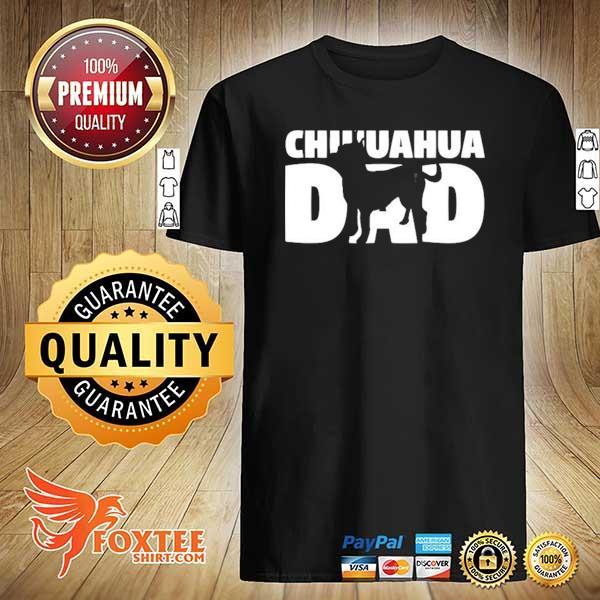 Chihuahua gift dogfather 'chihuahua dad' chihuahua shirt