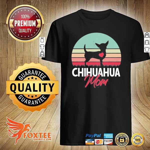 Chihuahua mom chihuahua owner chihuahua lover vintage retro shirt