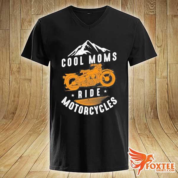 Cool moms ride motorcycles biker mom bikes motorcycle gift s v-neck