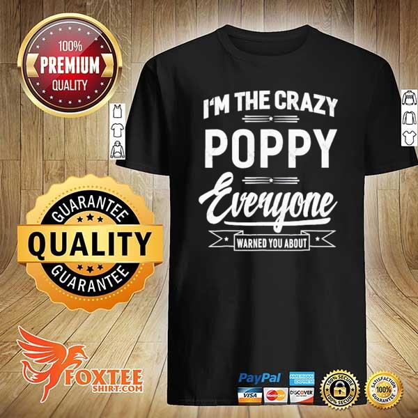 Crazy poppy grandpa fathers day gifts men shirt