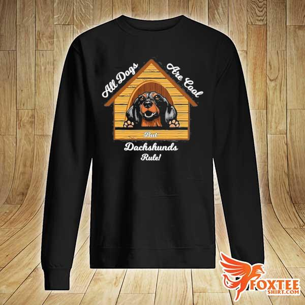 Dachshund dogs are cool dachshunds rule s sweater