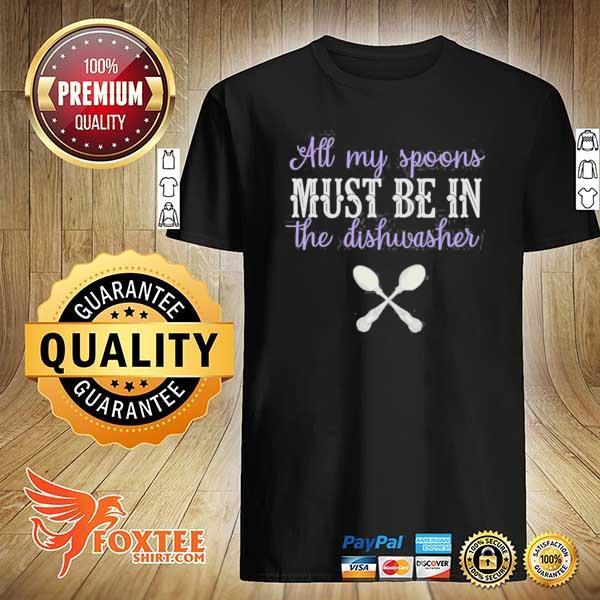 Fibro my spoons in the dishwasher spoonie fibromyalgia shirt